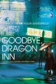 Goodbye Dragon Inn (Bu San) O Filme