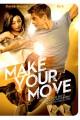 Make Your Move O Filme