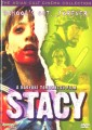 Stacy: Attack of The SchoolGirl O Filme