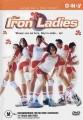 Iron Ladies O Filme
