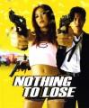 Nothing to Lose O Filme