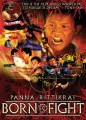 Born to Fight O Filme