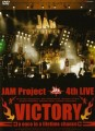 JAM Project 4th LIVE VICTORY - A Once in a Lifetime Chance